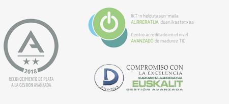 Reconocimiento a la gestión avanzada - Centro acreditado en el nivel avanzado madurez TIC - Compromiso con la excelencia Euskalit