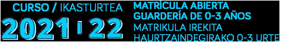 Matrícula abierta/ Matrikula Irekita curso 2021-2022