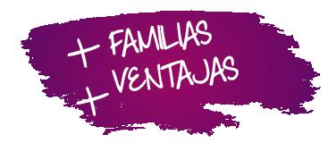 + Familias + Ventajas